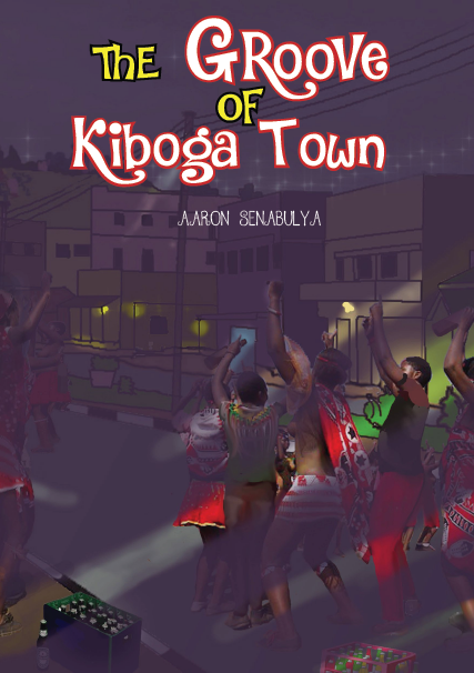 THE GROOVE OF KIBOGA TOWN