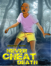 NEVER CHEAT DEATH